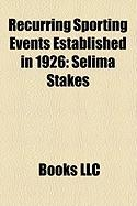 Recurring Sporting Events Established in 1926: Selima Stakes
