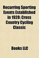 Recurring Sporting Events Established in 1928: Cross Country Cycling Classic, Tour de Pologne, Grand Prix de Fourmies, Weltklasse Zrich