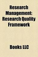 Research Management: Research Quality Framework, Research Assessment Exercise, Performance Based Research Fund, Research Excellence Framewo