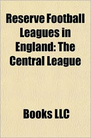 Reserve Football Leagues in England: The Central League