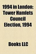 1994 in London: Tower Hamlets Council Election, 1994
