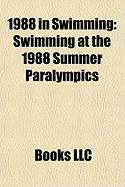 1988 in Swimming: Swimming at the 1988 Summer Paralympics, Swimming at the 1988 Summer Olympics, 1988 European Junior Swimming Champions