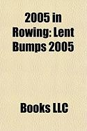 2005 in Rowing: Lent Bumps 2005, May Bumps 2005, 2005 World Rowing Championships, Rowing at the 2005 Mediterranean Games