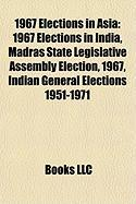 1967 Elections in Asia: 1967 Elections in India, Madras State Legislative Assembly Election, 1967, Indian General Elections 1951-1971