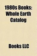 1980s Books (Study Guide): Whole Earth Catalog