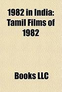 1982 in India: Tamil Films of 1982, Bollywood Films of 1982, Great Bombay Textile Strike, 1982 Asian Games, 1982 Bijon Setu Killings