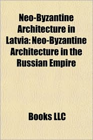 Neo-Byzantine Architecture in Latvia: Neo-Byzantine Architecture in the Russian Empire