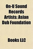 On-U Sound Records Artists: Asian Dub Foundation