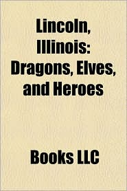 Lincoln, Illinois: Dragons, Elves, and Heroes