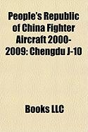 People's Republic of China Fighter Aircraft 2000-2009: Chengdu J-10