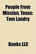 People from Mission, Texas: Tom Landry