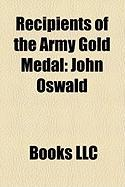 Recipients of the Army Gold Medal: John Oswald