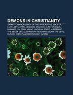 Demons in Christianity: Satan, Four Horsemen of the Apocalypse, Lucifer, Lilith, Leviathan, Abaddon, Moloch, Alastor, Devil, Mammon, Valefar
