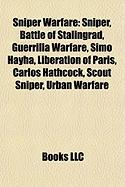 Sniper Warfare: Sniper, Battle of Stalingrad, Guerrilla Warfare, Simo H Yh, Liberation of Paris, Carlos Hathcock, Scout Sniper, Urban
