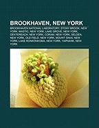 Brookhaven, New York: Brookhaven National Laboratory, Stony Brook, New York, Mastic, New York, Lake Grove, New York, Centereach, New York