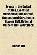 Events in the United States: Events at Madison Square Garden, Cremation of Care, Ignite, Players Ball, National Career Fairs, W00tstock