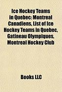 Ice Hockey Teams in Quebec: Montreal Canadiens, List of Ice Hockey Teams in Quebec, Gatineau Olympiques, Montreal Hockey Club