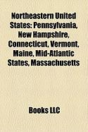Northeastern United States: Pennsylvania, New Hampshire, Connecticut, Vermont, Maine, Mid-Atlantic States, Massachusetts