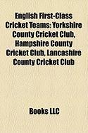 English First-Class Cricket Teams: Yorkshire County Cricket Club