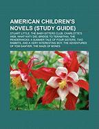 American Children's Novels (Study Guide): Stuart Little, the Baby-Sitters Club, Charlotte's Web, What Katy Did, Bridge to Terabithia