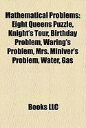 Mathematical Problems: Eight Queens Puzzle, Knight's Tour, Birthday Problem, Waring's Problem, Mrs. Miniver's Problem, Water, Gas