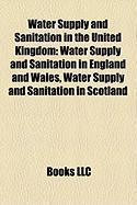 Water Supply and Sanitation in the United Kingdom: Water Supply and Sanitation in England and Wales