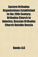 Eastern Orthodox Organizations Established in the 20th Century: Russian Orthodox Church Outside Russia