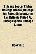 Chicago Soccer Clubs: Chicago Fire S.C.