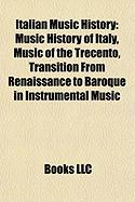 Italian Music History: Music History of Italy, Music of the Trecento, Transition from Renaissance to Baroque in Instrumental Music