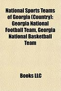 National Sports Teams of Georgia (Country): Georgia National Football Team, Georgia National Basketball Team