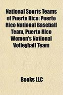 National Sports Teams of Puerto Rico: Puerto Rico National Baseball Team, Puerto Rico Women's National Volleyball Team