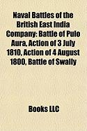 Naval Battles of the British East India Company: Battle of Pulo Aura, Action of 3 July 1810, Action of 4 August 1800, Battle of Swally