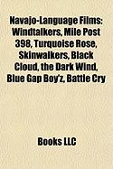 Navajo-Language Films (Study Guide): Windtalkers, Mile Post 398, Turquoise Rose, Skinwalkers, Black Cloud, the Dark Wind, Blue Gap Boy'z
