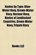 Navies by Type: Blue-Water Navy, Brown-Water Navy, Nuclear Navy, Navies of Landlocked Countries, Green-Water Navy, Frigate Navy