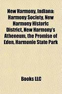 New Harmony, Indiana: Harmony Society, New Harmony Historic District, New Harmony's Atheneum, the Promise of Eden, Harmonie State Park