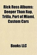 Rick Ross Albums: Deeper Than Rap, Trilla, Port of Miami, Custom Cars & Cycles, Rise to Power