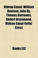 Rideau Canal: William Denison, John By, Thomas Burrowes, Robert Drummond, Rideau Canal Celtic Cross