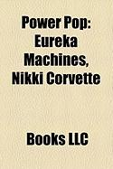 Power Pop: Eureka Machines, Nikki Corvette