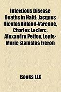Infectious Disease Deaths in Haiti: Jacques Nicolas Billaud-Varenne, Charles Leclerc, Alexandre P Tion, Louis-Marie Stanislas Fr Ron