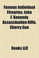 Famous Individual Firearms: John F. Kennedy Assassination Rifle, Cherry Gun