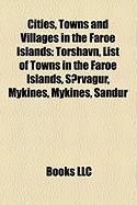 Cities, Towns and Villages in the Faroe Islands: Torshavn, List of Towns in the Faroe Islands, Sorvagur, Mykines, Mykines, Sandur