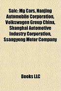 Saic: MG Cars, Nanjing Automobile Corporation, Volkswagen Group China, Shanghai Automotive Industry Corporation, Ssangyong M