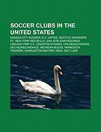 Soccer Clubs in the United States: Kansas City Wizards, D.C. United, Seattle Sounders FC, New York Red Bulls, San Jose Earthquakes