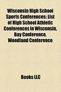 Wisconsin High School Sports Conferences: List of High School Athletic Conferences in Wisconsin, Bay Conference, Woodland Conference