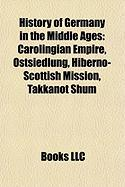 History of Germany in the Middle Ages: Carolingian Empire, Ostsiedlung, Hiberno-Scottish Mission, Takkanot Shum