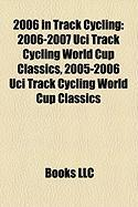 2006 in Track Cycling: 2006-2007 Uci Track Cycling World Cup Classics, 2005-2006 Uci Track Cycling World Cup Classics