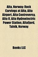 Alta, Norway: Rock Carvings at Alta, Alta Airport, Alta Controversy, Alta If, Alta Hydroelectric Power Station, Altafjord, Talvik, N