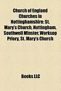 Church of England Churches in Nottinghamshire: St. Mary's Church, Nottingham, Southwell Minster, Worksop Priory, St. Mary's Church