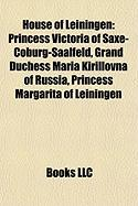House of Leiningen: Princess Victoria of Saxe-Coburg-Saalfeld, Grand Duchess Maria Kirillovna of Russia, Princess Margarita of Leiningen