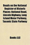 Roads on the National Register of Historic Places: National Road, Lincoln Highway, Long Island Motor Parkway, Taconic State Parkway